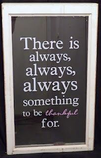 There is always, always, always something to be grateful for.