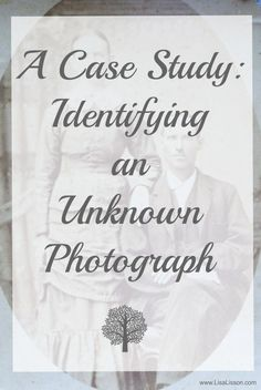 Case Study: Identifying An Ancestor's Unknown Photograph