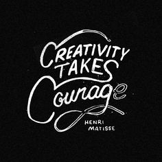 ~Daniel Patrick Simmons - More Matisse.  creativity takes courage.  quotes.  wisdom.  advice.  life lessons.