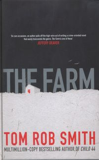 Booktopia has The Farm by Tom Rob Smith. Buy a discounted Paperback of The Farm online from Australia's leading online bookstore. Best Books Of 2014, Good New Books, Amazing Books, Book Club Books, Books To Read, My Books, The Farm Book, Page Turner Books, The Neighbor