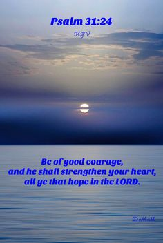 Be Of Good Courage, Psalm 31, Bible Promises, Lord