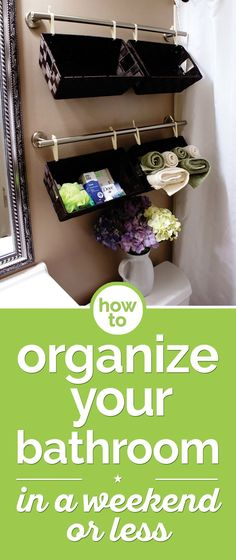 How to Organize Your Bathroom in a Weekend or Less