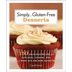 Simply . . . Gluten-free Desserts: 150 Delicious Recipes for Cupcakes, Cookies, Pies, and More Old and New Favorites *** You can find more details by visiting the image link.