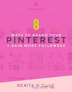 8 ways to Brand your Pinterest + Gain more Followers · Rekita Nicole | pinterest tips | social media tips