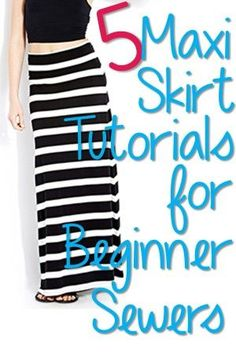 5 Easy Maxi Skirt Tutorials for Beginners! this looks like it would be fun to create my own perfect maxi! #maxi #sewing #skirt
