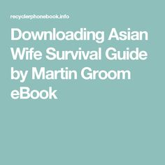 Downloading Asian Wife Survival Guide by Martin Groom eBook