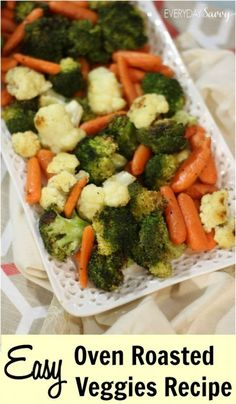 Check out this easy oven roasted veggies recipe. Perfect to help you get more veggies in your diet. We included broccoli, cauliflower and carrots. Yum! Super easy way to east healthy.