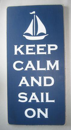 Keep Calm And Sail On, Sailing, Beach, Summer Breeze, Cottage Decor, Sign. $40.00, via Etsy.