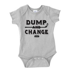 "This brings new meaning to the phrase ""Dump and Change"". It's funny stuff on a hockey baby onesie romper. In this case, when a baby is involved Dump and Change is a regular thing. We've just updated t Hockey Memes, Funny Hockey, Hockey Quotes, Hockey Party, Baby Bodysuit, Baby Onesie, Baby Time, Hockey World, Baby Fever"
