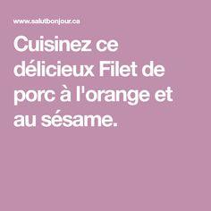 Cuisinez ce délicieux Filet de porc à l'orange et au sésame. Sesame, Filets, Orange, Tasty Food Recipes, Cooking Recipes, Ricardo Recipe, Pork, Bonjour