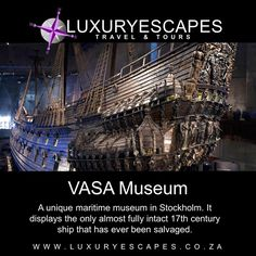 Today's #AmazingPlace - The Vasa Museum is a unique maritime museum in Stockholm. It displays the only almost fully intact 17th century ship that has ever been salvaged. Go explore! www.luxuryescapes.co.za