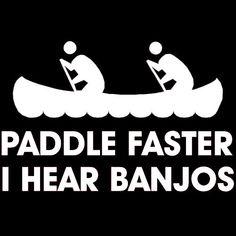 $19.99 AUD - Funny T Shirt Paddle Faster I Hear Banjos Hick Redneck Deliverance Creek Canoe #ebay #Fashion
