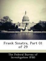 Frank Sinatra, Part 01 of 29 - The Federal Bureau of Investigation (FBI)