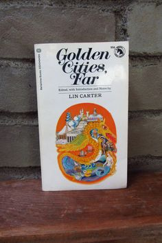 $6  Golden Cities, Far by Lin Carter
