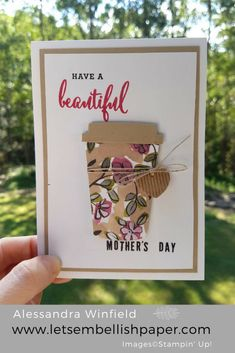 Mother's Day Coffee Cup – Stampin' Up! Cool Cards, Diy Cards, Mothers Day Crafts, Crafts For Kids, Coffee Cards, Stampin Up Catalog, Fathers Day Cards, Stamping Up, Rubber Stamping