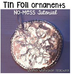Super Easy Tin Foil Ornaments These will be great for the and class Christmas Art Projects, Winter Art Projects, Easy Art Projects, Winter Crafts For Kids, Holiday Crafts, Christmas Activities, Classroom Art Projects, Art Classroom, School Projects