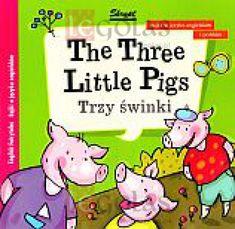 The Three Little Pigs. Trzy świnki. Bajka w języku angielskim i polskim