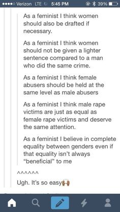 As a feminist I understand that equality isn't always beneficial to me, and as a feminist I'm ok with that.