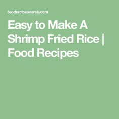 Easy to Make A Shrimp Fried Rice | Food Recipes