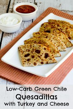 love these Low-Carb Green Chile Quesadillas with Turkey and Cheese ...
