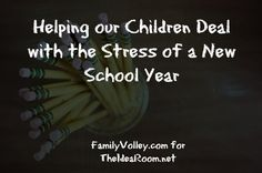 Great article with tips for recognizing and helping your children deal with back-to-school stress. | theidearoom.net