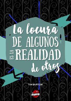 """""""La locura de algunos es la realidad de otros"""".- Tim Burton. El Puffs #cita #frase #quote #frasedeldia"""