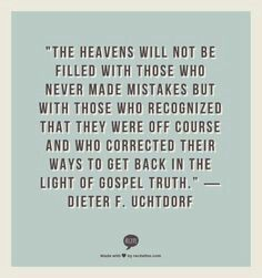 The Heavens will not be filled with those who never made mistakes...