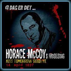 Horace McCoy, en af mine favorit noir forfattere, ville være fyldt 119 år i dag.  http://www.mxrket.dk/apr14-horaceMcCoy.html