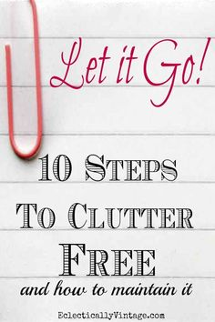 Tips to Declutter for Organized Home - and how to maintain it eclecticallyvintage.com #homedecluttering #tipstodeclutteryourhome