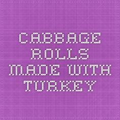 Cabbage Rolls made with Turkey