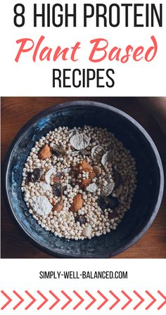 Recipes for plant based proteins  plant based diet   high protein plants   high protein vegan recipes   high protein vegetarian recipes  plant based protein