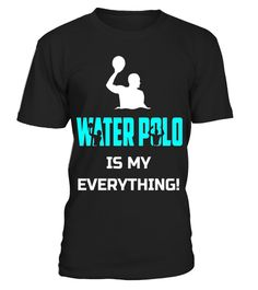 """# Water Polo Is My Everything Funny Shirt Gift .  Special Offer, not available in shops      Comes in a variety of styles and colours      Buy yours now before it is too late!      Secured payment via Visa / Mastercard / Amex / PayPal      How to place an order            Choose the model from the drop-down menu      Click on """"Buy it now""""      Choose the size and the quantity      Add your delivery address and bank details      And that's it!      Tags: Water Polo Is My Everything Funny…"""