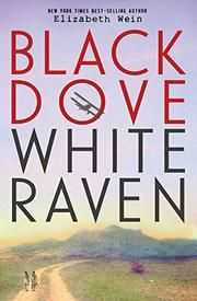 BLACK DOVE, WHITE RAVEN by Elizabeth Wein