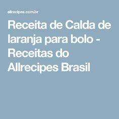 Receita de Calda de laranja para bolo - Receitas do Allrecipes Brasil