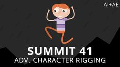 *5. Summit 41 - Adv. Character Rigging - After Effects- using controllers to control the body parts of the character better- rigging part for jumping @ 30 mins  use of application called DUIK for the bones, controller and IK