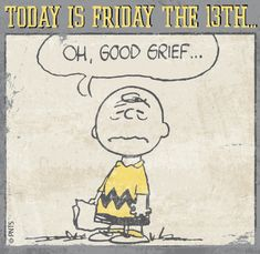 Today is Friday the charlie brown friday the friday the quotes happy friday the friday the quote Friday The 13th Quotes, Friday The 13th Funny, Today Is Friday, Finally Friday, Friday Fun, Snoopy Friday, Friday Humor, Peanuts Cartoon, Peanuts Gang