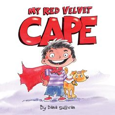 Buy My Red Velvet Cape by Dana Sullivan and Read this Book on Kobo's Free Apps. Discover Kobo's Vast Collection of Ebooks and Audiobooks Today - Over 4 Million Titles! Birthday Presents, Wonderful Things, Little Boys, Special Gifts, Red Velvet, Childrens Books, Smurfs, Cape, This Book
