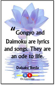 Gongyo and Daimoku are like lyrics and songs..