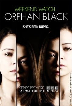 Weekend Watch: Orphan Black. Not to miss.
