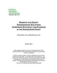 White Paper: Order in the Court: Commonsense Solutions to Improve Efficiency and Fairness in the Immigration Court   National Immigrant Justice Center
