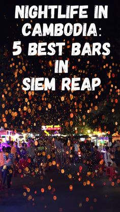 5 best bars in Siem Reap: Nightlife in Cambodia