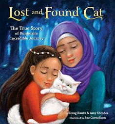 If this shift in the norm is any kind of trauma or disaster, natural or man-made, the fate of these animal family members rests squarely on their humans.  Lost and Found Cat: The True Story of Kunkush's Incredible Journey (Crown Books for Young Readers, January 31, 2017) written by Doug Kuntz and Amy Shrodes with illustrations by Sue Cornelison is about a family fleeing a dangerous life.  They refuse to leave their cat.