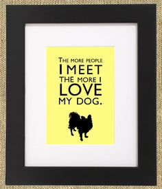 Dog Quotes Framed Print Papillon by ShopBee on Etsy, $55.00