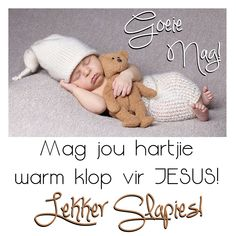 Goeie Nag, Sleep Tight, Afrikaans, Love You More, Good Night, Kids Rugs, Warm, Sayings, Quotes