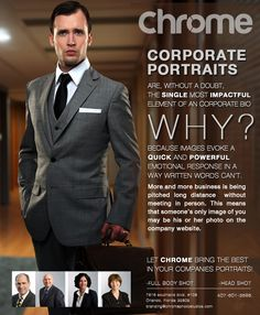 In this world of technology and long distance business partnerships a corporate portrait can be your most powerful first impression .  Let Chrome capture your professional side to evoke a  powerful emotional response that will impact  your future clients and get you that next big meeting. We offer both head shots and full body shots, to book your corporate photo shoot today call Chrome Creative Group at 407.601.3686
