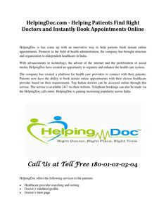 Helpingdoc.com #helping Patients Find Right #doctors and Instantly Book #Appointment Online  Call at 180-01-02-03-04 for Top Doctors Appointment in anywhere in India. Find any types of diseases specialist doctors like Alternative #medicine, baby & child specialist, bone & joints, brain & medical #health, #cancer, eye, dental specialist at HelpingDoc and Book Online Appointment in one click. Call Now!