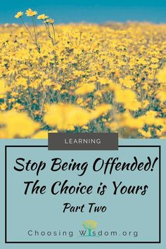 Stop Being Offended! 7 Ways of Thinking - Part Two Before heading out into that big, bad world filled with potentially thoughtless people, remember these seven ways of thinking. Life is about learning how we feel about ourselves, how we deal with others, and how we choose to react to them all. It is all within our control.