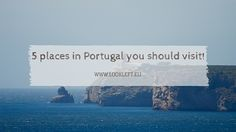 List of 5 places in Portugal, a bit out of the mainstream touristic places, that are totally worth a visit.