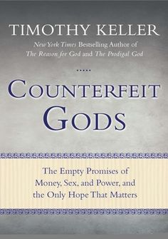 Counterfeit Gods by Timothy Keller, Click to Start Reading eBook, For the faithful and the seeker--the inspiring New York  Times bestseller from the author of The Song