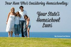 Dear Mom Who's Considering Homeschooling (Post #1): Your State's Homeschool Laws - Hip Homeschool Moms